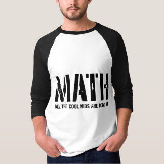 Math. All the cool kids are doing it T Shirt