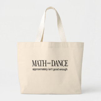 Math and Dance _ approximately isn't good enough Large Tote Bag