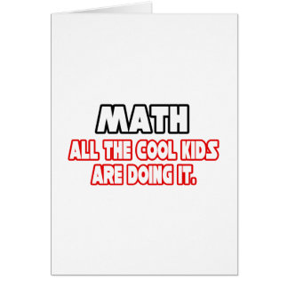 Math...Cool Kids Card