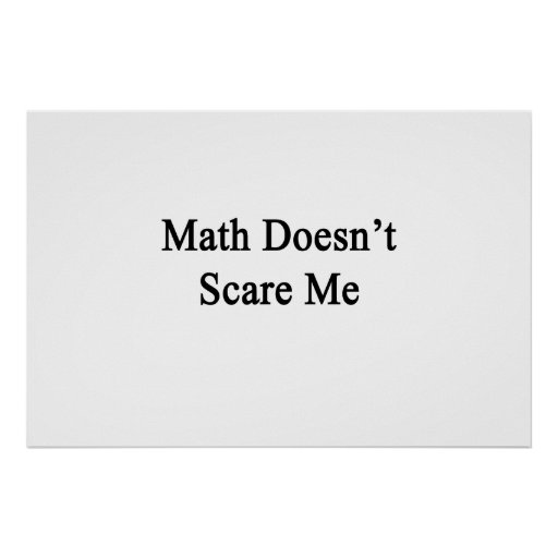 Math Doesn't Scare Me Print