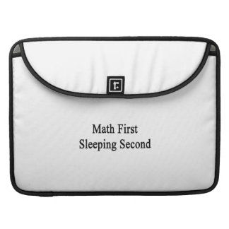 Math First Sleeping Second Sleeves For MacBooks