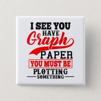 Math Graph paper plotting something Pun Teacher Pinback Button