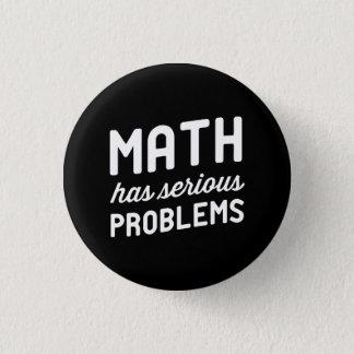 Math has Serious Problems Pinback Button