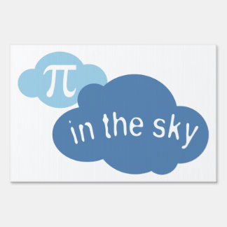 Math Humor Pi in the Sky! Sign