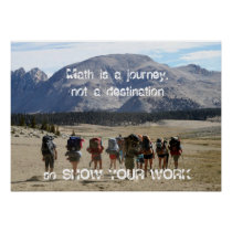 Math is a journey - show your work poster