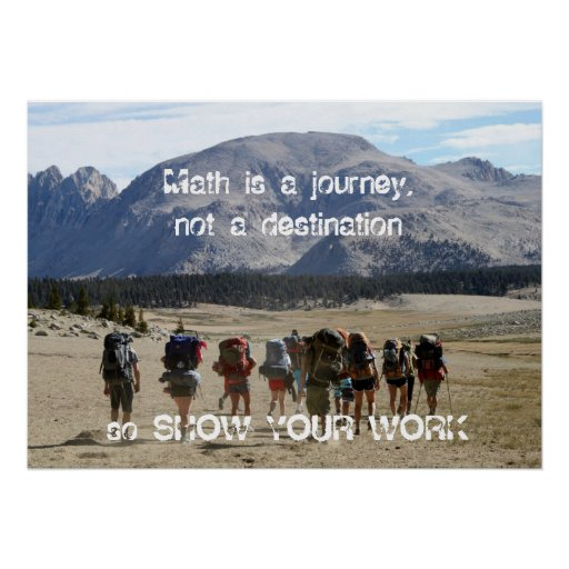 Math is a journey - show your work posters