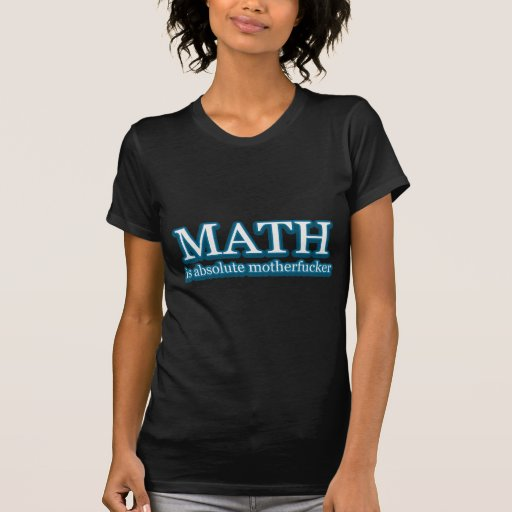 Math Is Absolute Mofo Tees