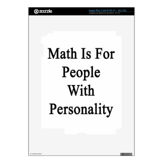 Math Is For People With Personality Skin For iPad 3