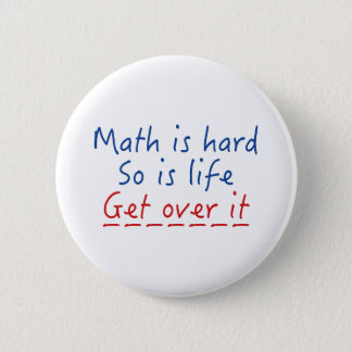 Math Is Hard Pinback Button