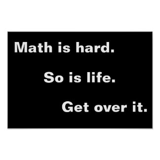 Math is hard poster