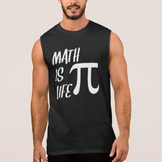 Math Is Life Sleeveless T-shirts