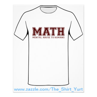 MATH is Mental Abuse To Humans Flyer