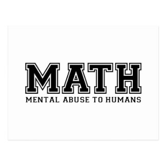 MATH is Mental Abuse To Humans Postcard