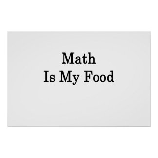 Math Is My Food Posters