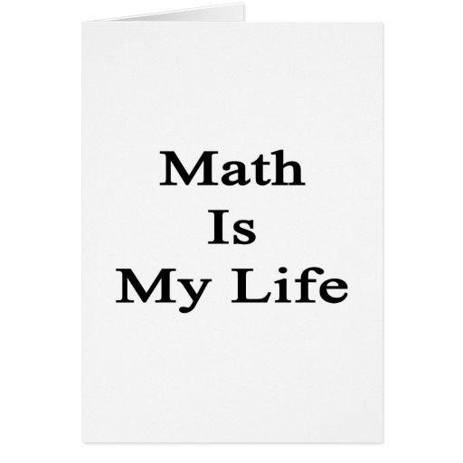 Math Is My Life Greeting Card