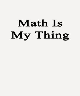 Math Is My Thing Shirt