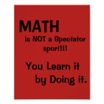 Math is not a spectator sport poster