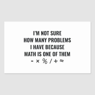 Math Is One Of Them Rectangular Sticker