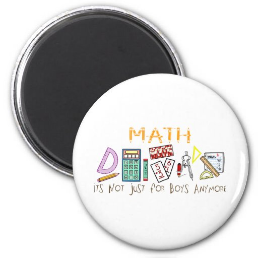 Math : It's Not Just For Boys Anymore 2 Inch Round Magnet