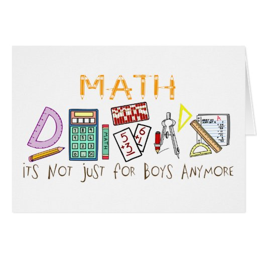 Math : It's Not Just For Boys Anymore Greeting Cards