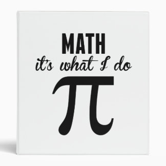 Math It's What I Do 3 Ring Binder