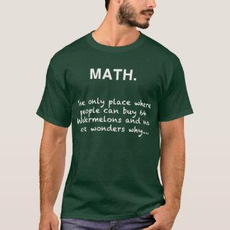 math joke buy watermelon no one ask why T-Shirt