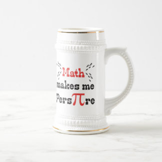 Math makes me Pers-PI-re - Funny Math Pi Slogan Beer Stein