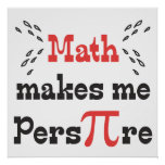 Math makes me Pers-PI-re - Funny Math Pi Slogan Print