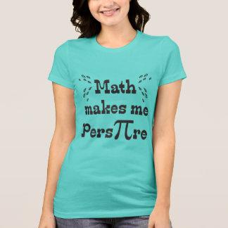 Math makes me Pers-PI-re © - Funny Math Pi T-Shirt