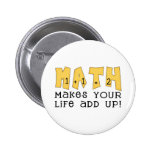 Math Makes Your Life Add Up Tshirts and Gifts Buttons