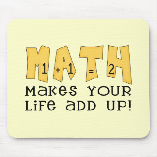Math Makes Your Life Add Up Tshirts and Gifts Mouse Pad