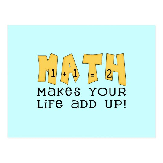 Math Makes Your Life Add Up Tshirts and Gifts Postcard