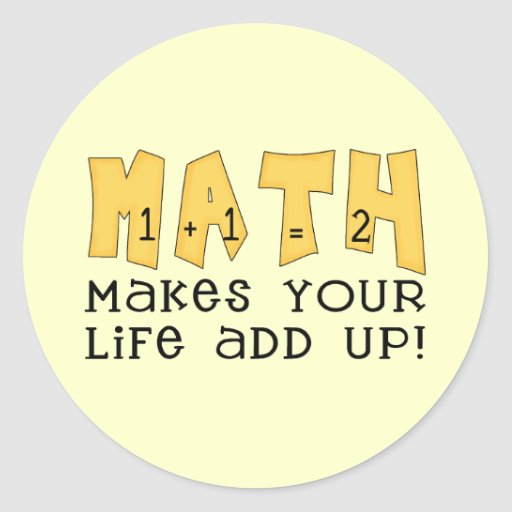Math Makes Your Life Add Up Tshirts and Gifts Sticker