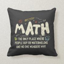 Math  Mathematics Math Teacher Gift Throw Pillow
