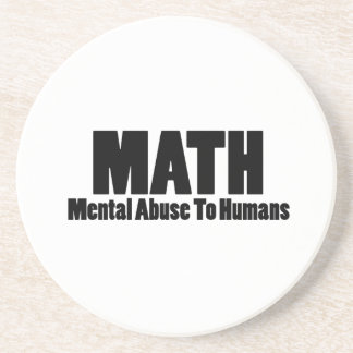 Math. Mental abuse to humans Drink Coaster
