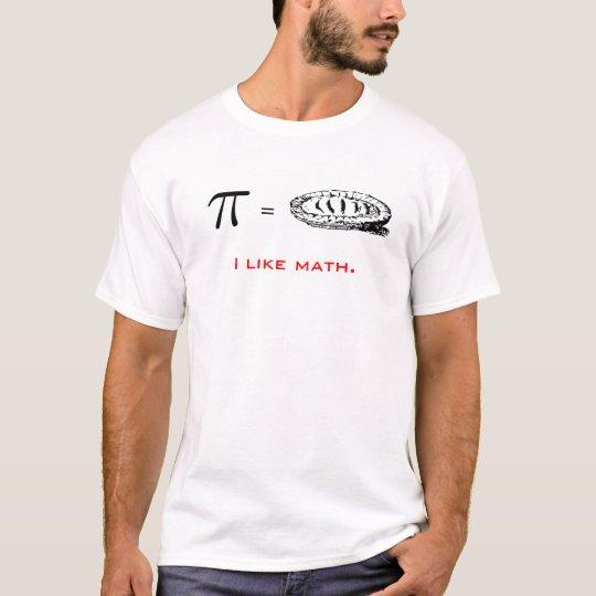 Math pi pie double entendre. I like math T-Shirt