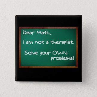 Math Problems Therapist Funny Button Badge