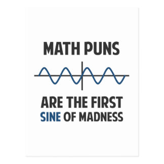 Math Puns First Sine of Madness Postcard