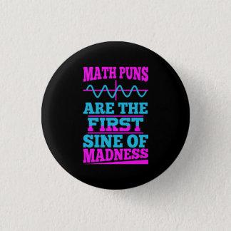 Math Puns Sine of madness! Math Teacher Joke Button