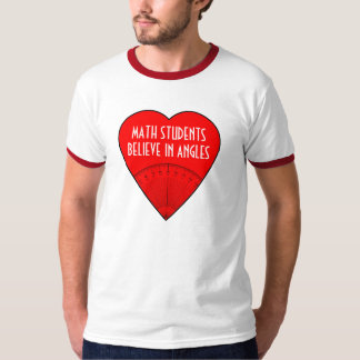 Math Students Believe In Angles T-Shirt