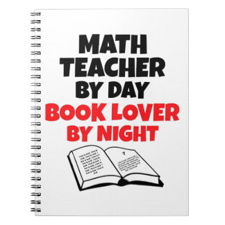 Math Teacher by Day Book Lover by Night Note Book