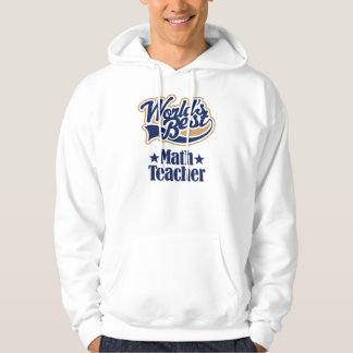 Math Teacher Gift For (Worlds Best) Hoodie