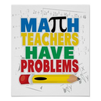 Math Teacher Have Problems Poster