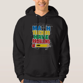 Math Teacher Have Problems Pullover