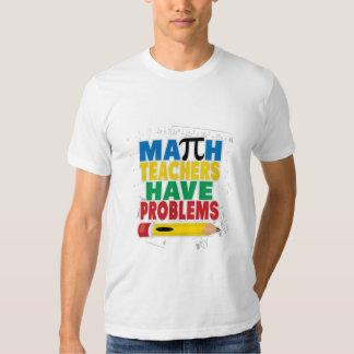 Math Teacher Have Problems Tshirts