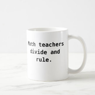 Math Teacher Mug - Divide and Rule Funny Pun
