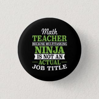 Math Teacher Multitasking Ninja not a job title Button