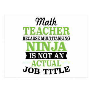 Math Teacher Multitasking Ninja not a job title Postcard