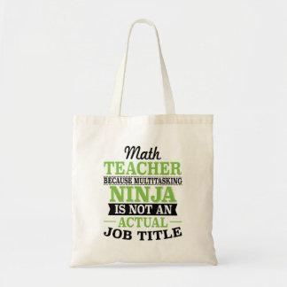 Math Teacher Multitasking Ninja not a job title Tote Bag