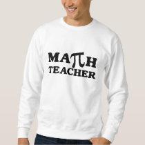 Math Teacher PI Basic Sweatshirt